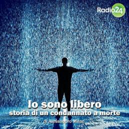 Io sono libero, podcast Alessandro Milan